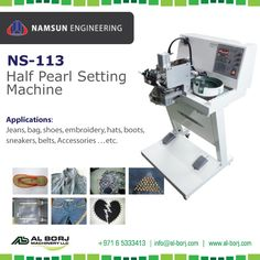 #Namsun NS-113 Half Pearl Setting Machine | This half pearl setting machine is to set any available size of half pearls with claw rivet onto fabric as this model equipped with convenience setting devices | for more detail and prices please contact us via sanjeeva@alborj.com | +971 52 6679481 | www.al-borj.com | https://shop.al-borj.com  #alborjmachineryllc #Fashion #Trend #Industrial #Garment #Apparel #Dubai #UAE #Sharjah #Jeddah #Amman #Nairobi #AddisAbaba