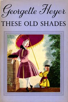 """Duke of Avon series book 1 of """"These Old Shades"""" by Georgette Heyer Good Books, My Books, Georgette Heyer, Literary Genre, Historical Romance, Great Friends, Romance Novels, Read Aloud, Vintage Books"""