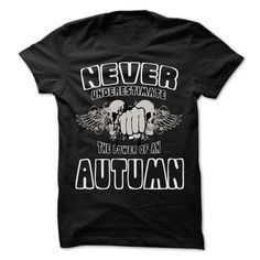 Never Underestimate The Power Of ... AUTUMN - 99 Cool Name Shirt ! T Shirts, Hoodies. Check price ==► https://www.sunfrog.com/LifeStyle/Never-Underestimate-The-Power-Of-AUTUMN--99-Cool-Name-Shirt-.html?41382 $22.25