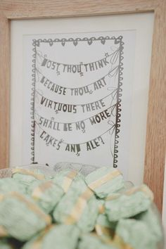Shakespeare Wedding: Place a framed quote at your reception and then hang it in your home later. We love this lovely illustrated line from the comedy Twelfth Night.  It's great for behind the bar at your wedding, and in your dining room after.