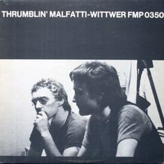 Malfatti-Wittwer - Thrumblin' (Vinyl, LP) at Discogs