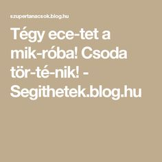Tégy ecetet a mikróba! Nikko, Techno, Blog