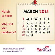 March is here! Do you know anyone with a March birthday, anniversary, retirement, or other celebration? Unleash your gratitude for them at WeGush.com!