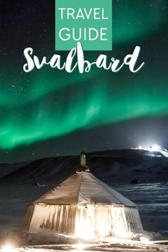 travel guide to Svalbard, Norway including northern lights, husky sledding, and an arctic ice cave hike Norway Winter, Snowmobile Tours, Longyearbyen, Polar Night, Europe On A Budget, Europe Holidays, Domestic Flights, Tromso, Lofoten