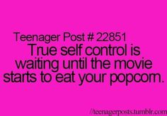 This isn't self control. Self control is only eating half the popcorn before it starts. Funny Relatable Memes, Funny Texts, Funny Quotes, Relatable Posts, Funny Insults, 9gag Funny, Islamic Quotes, Funny Teen Posts, Funny Teenager Posts