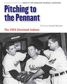 """Pitching to the Pennant commemorates the '54 Indians with a biographical sketch of the entire team, from the """"Big Three"""" pitching staff (Mike Garcia and future Hall of Famers Bob Lemon and Early Wynn), through notable players such as Bobby Avila, Bob Feller, Larry Doby, and Al Rosen, to manager Al Lopez, his coaches, and the Indians' broadcast team."""