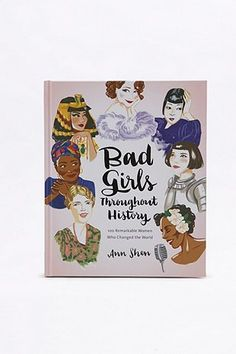 "Buch ""Bad Girls Throughout History: 100 Remarkable Women Who Changed the World"""