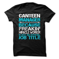 CANTEEN MANAGER T-SHIRTS, HOODIES (21.99$ ==► Shopping Now) #canteen #manager #shirts #tshirt #hoodie #sweatshirt #fashion #style