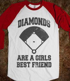 Diamonds Are A Girls Best Friend (Vintage Baseball) - yess haha