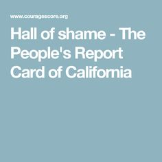Hall of shame - The People's Report Card of California