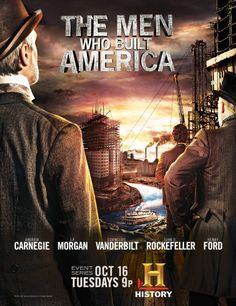 """GREAT show on the History Channel """"Men Who Built America"""""""