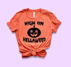 High On HellaWeed Shirt Weed Halloween Costume Halloween Weed Shirts, Funny Shirts, Halloween Shirt, Halloween Costumes, Halloween Fun, Movie Tees, Stoner Girl, Shirts For Girls, Cropped Hoodie