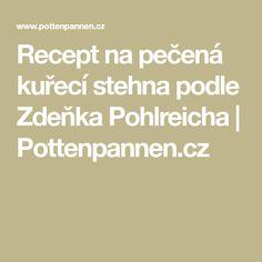 Recept na pečená kuřecí stehna podle Zdeňka Pohlreicha | Pottenpannen.cz