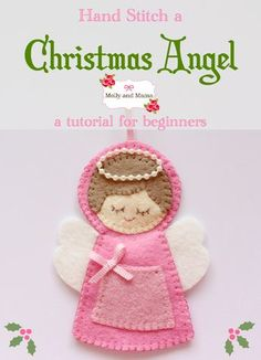 Hand Stitch a Christmas Angel. A beginner's tutorial by Molly and Mama