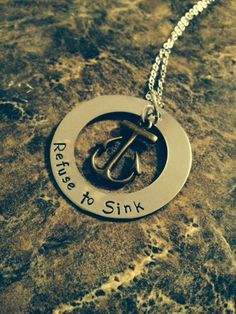 A personal favorite from my Etsy shop https://www.etsy.com/listing/192855277/refuse-to-sink-hand-stamped-necklace