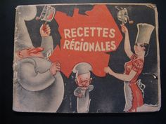 Old vintage French advertising cookbook Recettes Régionales of the 30's... #EMB