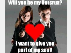 Remember when I told you that you were like a horcrux?