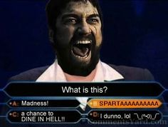 http://megalawlz.com/wp-content/uploads/2015/01/funny-this-is-sparta.jpg