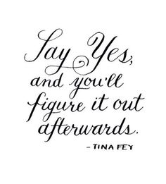 Say yes to the things that bring you joy.