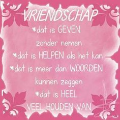 Dear Friend Quotes, Dear Best Friend, Me Quotes, Dutch Quotes, Family Affair, Best Friends Forever, Real Friends, Powerful Words, Friendship Quotes