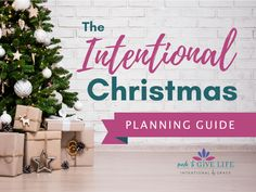 Be intentional this Christmas! Download The Intentional Christmas Planning Guide and start setting goals and making plans that matter this Christmas season.