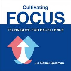 Looking for a short #mindfulness practice for #focus? Take a few minutes and enjoy this sample guided exercise from Daniel Goleman. #psychology