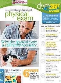 The dvm360 physical exam toolkit: Use these free tools to train your team and educate veterinary clients about the importance of physical exams for pets - Veterinary wellness exams - dvm360