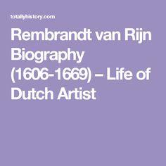 Rembrandt van Rijn Biography (1606-1669) – Life of Dutch Artist