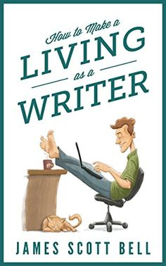 How to Make a Living as a Writer - Kindle edition by James Scott Bell. Reference Kindle eBooks @ Amazon.com.