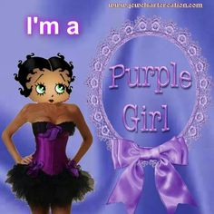 Betty Boop ~ I'm a Purple Girl ♥♥...