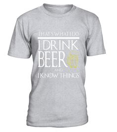 """# FUNNY I DRINK BEER AND KNOW THINGS T-SHIRT Game Geek Gamer .  Special Offer, not available in shops      Comes in a variety of styles and colours      Buy yours now before it is too late!      Secured payment via Visa / Mastercard / Amex / PayPal      How to place an order            Choose the model from the drop-down menu      Click on """"Buy it now""""      Choose the size and the quantity      Add your delivery address and bank details      And that's it!      Tags: Perfect for Birthdays…"""