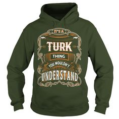 TURK, TURK T Shirt, TURK Tee IT'S A TURK  THING YOU WOULDNT UNDERSTAND SHIRTS Hoodies Sunfrog#Tshirts  #hoodies #TURK #humor #womens_fashion #trends Order Now =>https://www.sunfrog.com/search/?33590&search=TURK&cID=0&schTrmFilter=sales&Its-a-TURK-Thing-You-Wouldnt-Understand