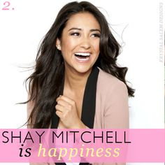 Shay Mitchell is Happiness