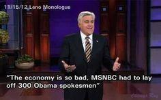 The economy is so bad- jay Leno