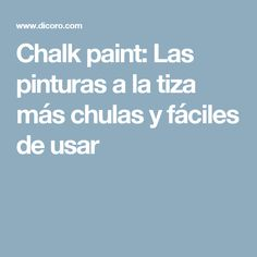 Chalk paint: Las pinturas a la tiza más chulas y fáciles de usar