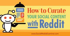 Are you looking for new content to share to your fans and followers? Discover how to use Reddit for content curation and inspiration. http://qoo.ly/7ctwb/0