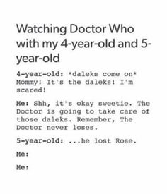 The wisdom of children Im Scared, Dalek, Funny Tumblr Posts, 4 Year Olds, Dr Who, Take Care, Its Okay, Doctor Who, Wisdom