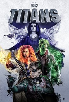 DC Universe has released a new Titans poster which reveals Robin, Raven, Beast Boy, and Starfire teaming up ahead of the world premiere at New York Comic-Con on Wednesday, October Teen Titans Go, Nightwing, Dc Universe, Beast Boy, Teen Wolf Saison 6, Live Action, Héros Dc Comics, Series Dc, Dc Comics Tv Series