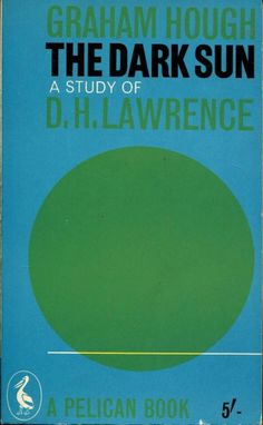 D.H. Lawrence, by Graham Hough: Penguin, 1961
