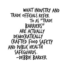 """What industry and trade officials often refer to as 'trade barriers' are actually democratically crafted food safety and public health safeguards."" - Debbie Barker, Center for Food Safety http://www.centerforfoodsafety.org/press-releases/3153/center-for-food-safety-report-warns-ttip-could-undermine-critical-food-safety-and-environmental-regulations #TTIP #FoodSafety #GMO"