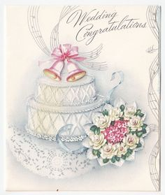 Vintage Greeting Card Wedding Cake Bouquet Congratulations 1940s L12