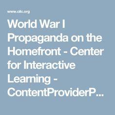 World War I Propaganda on the Homefront - Center for Interactive Learning - ContentProviderProgram