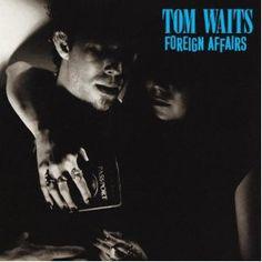 Tom Waits - Foreign Affairs (#931)