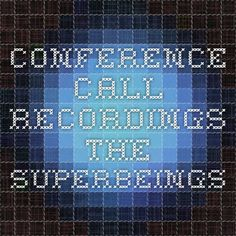 Conference Call Recordings - The Superbeings