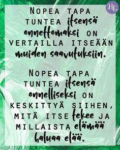 Kumman sinä valitset? Strong Words, Wise Words, Wise Quotes, Inspirational Quotes, Qoutes, Something To Remember, Peace Of Mind, Happy Life, Cool Words