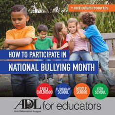 National Bullying Prevention Month is an opportunity to reflect on the classroom and school culture and ensure that we are engaging in best practices when it comes to creating respectful school environments that foster inclusion and effectively address the intersection of bullying and bias.