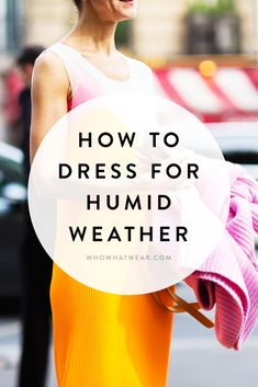 Survive summer's intense, humid heat with these outfit ideas
