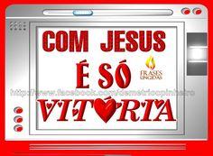Com Jesus é Só Vitória!