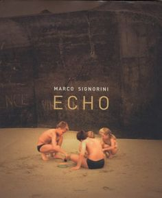 ECHO: MARCO SIGNORINI- 1st Edition PHOTOGRAPHY BOOK – NOMADCHIC