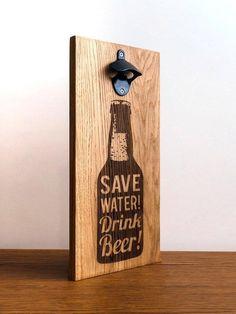 Save Water Drink Beer Wall Bottle Opener Custom Engraved Wall Sign Personalized Wall Mount Beer Opener Barware Beer Opener Gift For Him